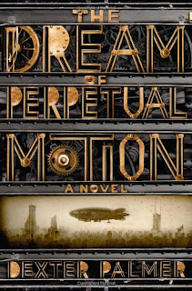 Preview: Dream of Perpetual Motion by Dexter Palmer