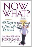 Now What? 90 Days to a New Life Direction by Laura Berman Fortgang