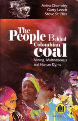 The People Behind Colombian Coal: Mining, Multinationals, and Human Rights