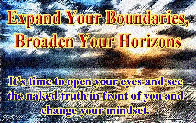 Expand Your Boundaries, Broaden Your Horizons