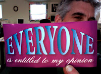 "Jeff Nicholson with ""everyone is entitled to my opinion"" bumper sticker"