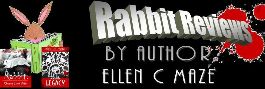 Rabbit Reviews with Author Ellen C Maze