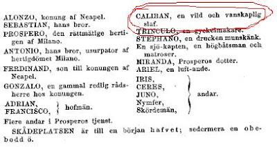 CALIBAN, en vild och vanskaplig slaf.