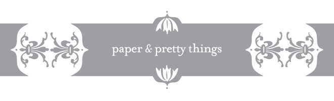 paper & pretty things