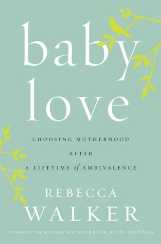 Afrogeek Mom and Dad: Rebecca Walkers Baby Love (or, How Pregnancy ...