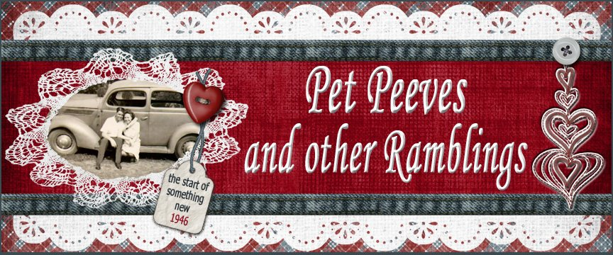 Pet Peeves and Other Ramblings