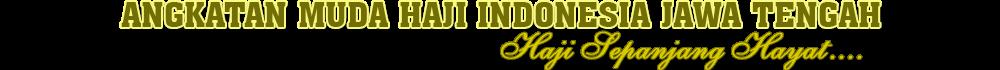 ANGKATAN MUDA HAJI INDONESIA JAWA TENGAH