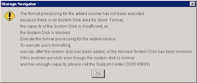 The format processing for the added volume has not been executed because there is no System Disk area for Quick Format, the capacity of the System Disk is insufficient, or the System Disk is blocked. Execute the format processing for the added volume. To execute quick formatting, execute after the system disk has been added, or the blocked System Disk has been restored. If this problem persists even though the system disk is normal and has enough capacity, please call the Support Center. (3305 65693)