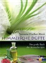Der Aromatherapie-Klassiker der Pionierin in neuer Auflage