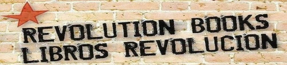 Revolution Books / Libros Revolucion