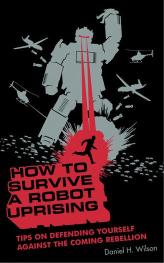 [Image: how_to_survive_a_robot_uprising.JPG]