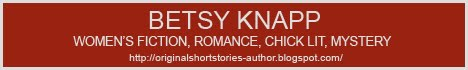 Find Out About All Of Betsy Knapp's 2010 Short Stories!