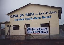 """CASA DA SOPA """" EM NOME DE JESUS """""""