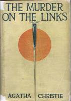 The Murder on the Links (1923) - Written by Agatha Christie, a tale of romance, blackmail, betrayal and murder
