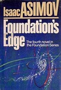 Foundation's Edge by Isaac Asimov (1982)