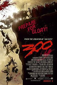 300 Historic Movie with battle between Persia and Greek, released in 2007
