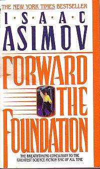 Forward the Foundation (1993) by Isaac Asimov