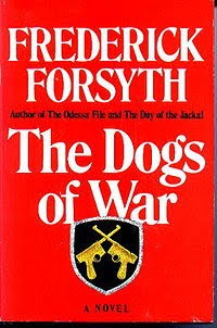 Dogs of War by Frederick Forsyth, published in 1974