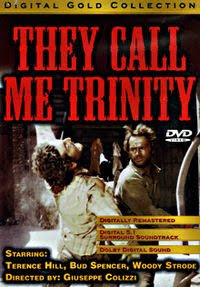 They Call me Trinity (released in 1971), a spaghetti western film starring Terence Hill and Bud Spencer