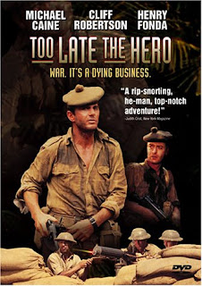 Too Late the Hero (released in 1970) - A war movie, starring Michael Caine, and Henry Fonda