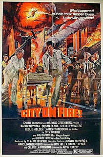 The City On Fire (released in 1979) - starring Barry Newman, Henry Fonda, Ava Gardner and Shirley Winters - a disaster thriller