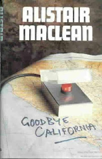 Goodbye California (published in 1977) - By Author Alistair Maclean - the story of attempts to exploit a earthquake fault