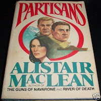 Partisans (published in 1982) - written by Alistair Maclean - the fight against the Germans in Yugoslavia