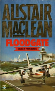 Floodgate (1983) - Authored by Alistair Maclean - Irish terrorists threatening the Netherlands with water
