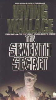 The Seventh Secret (Published in 1985) - Authored by Irving Wallace - What if Hitler was still alive
