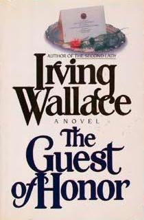 The Guest of Honor (published in 1989) - Written by Irving Wallace