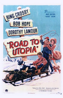 Road to Utopia (released in 1946) - starring Bob Hope, Bing Crosby and Dorothy Lamour