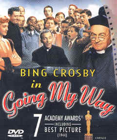 Going My Way (released in 1944) - starring Bing Cosby and Barry Fitzgerald