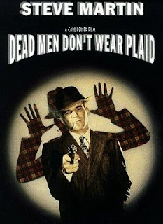 Dead Men Don't Wear Plaid (released in 1982) - A homage to the film noir concept, starring Steve Martin