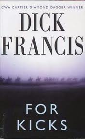 For Kicks (published in 1965) - Doping and horse racing - a book by Dick Francis