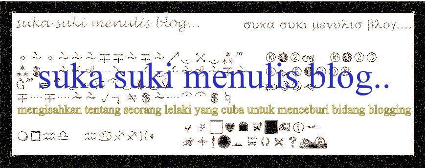 suka suki menulis blog