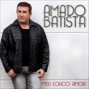 Amado Batista - Meu Louco Amor