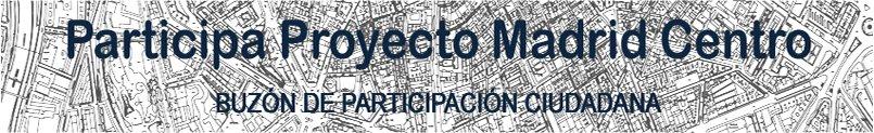 Participa Proyecto Madrid Centro