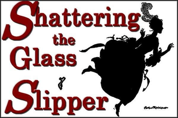 Shattering the Glass Slipper