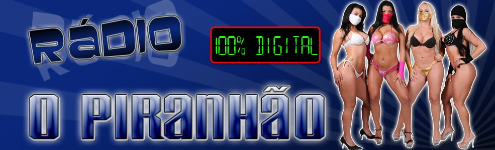 ..:::..Radio O Piranhão Digital..:::..
