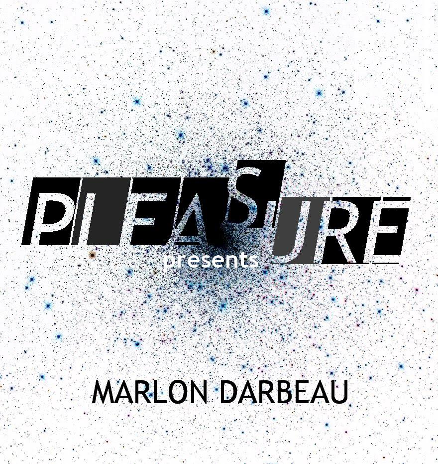* Marlon Darbeau  for  P L E A S U R E *