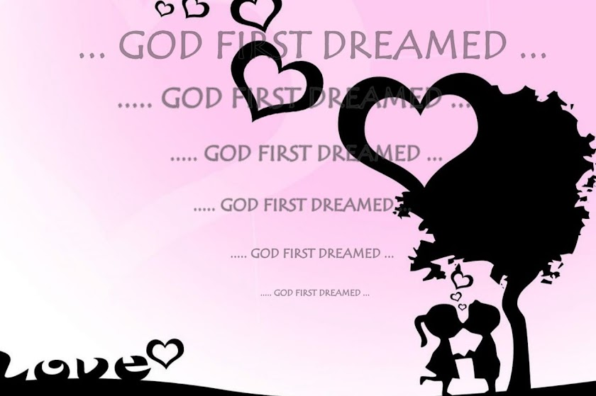 GOD FIRST DREAMED