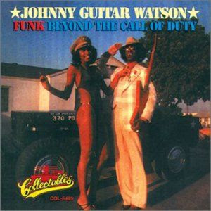 Johnny Guitar Watson - Funk beyond the call of Duty  1977