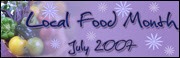 Local Food Month - July 2007