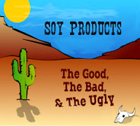 Soy Products - the good, the bad, the ugly