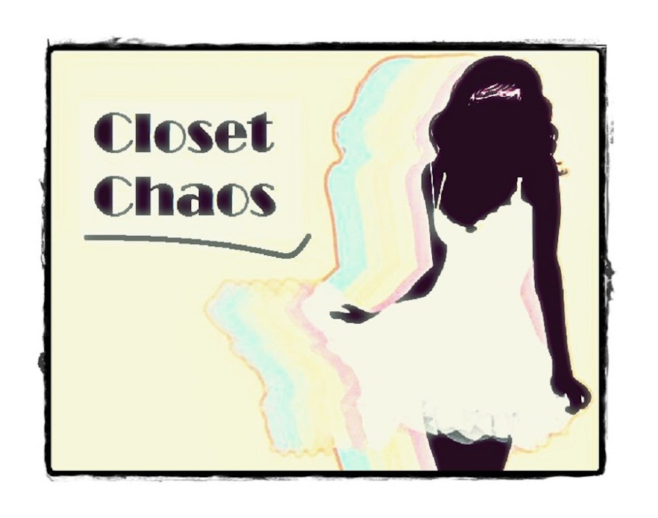 Closet Chaos~*