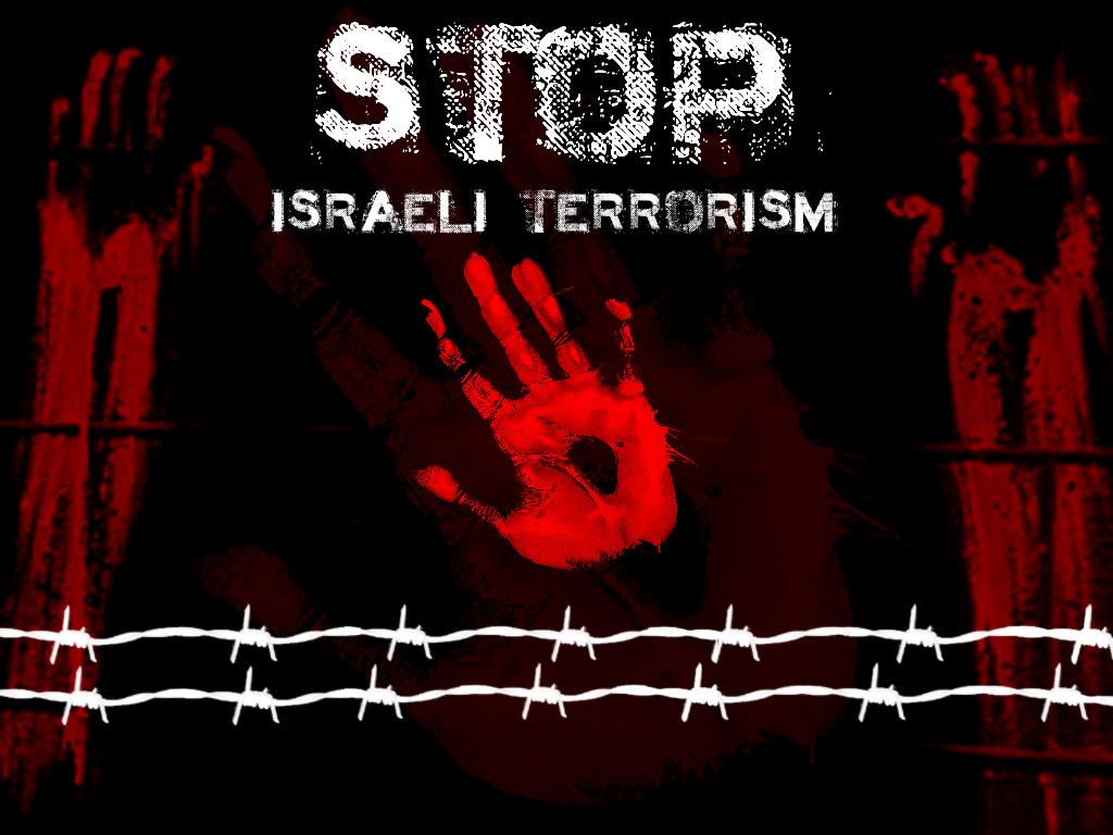 http://3.bp.blogspot.com/_8vARicTeNng/S_wrnhmC9gI/AAAAAAAAAKY/ojokeShGFBQ/s1600/stop_israeli_terror_wallpaper.jpg