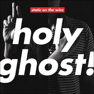 Holy+Ghost! Holy Ghost!   Static On The Wire (2010)