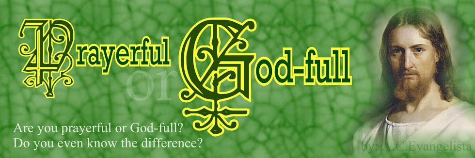 PRAYERFUL OR GOD-FULL?