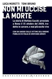 NON MI UCCISE LA MORTE - Su Stefano Cucchi