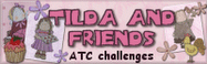 Proud to have been a design Team member of 'Tilda & Friends ATC Challenges'.